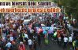Adana ve Mersin'deki saldırı birçok merkezde protesto...