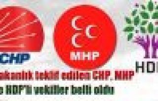 Bakanlık teklif edilen CHP, MHP ve HDP'li vekiller...