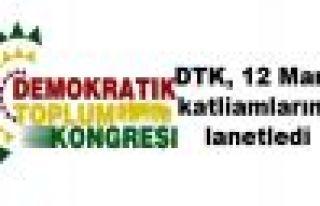 DTK, 12 Mart katliamlarını lanetledi
