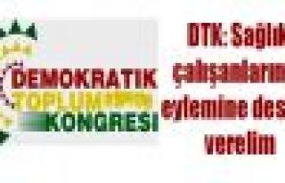 DTK: Sağlık çalışanlarının eylemine destek...