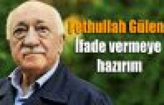 Fethullah Gülen'in avukatı: Müvekkilim ifade vermeye...