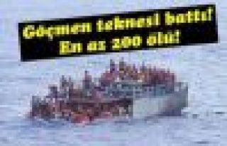 Göçmen teknesi battı: En az 200 ölü
