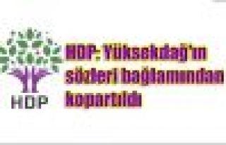 HDP: Yüksekdağ'ın sözleri bağlamından kopartıldı