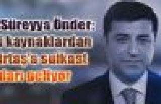 Önder: Ciddi kaynaklardan Demirtaş'a suikast uyarıları...