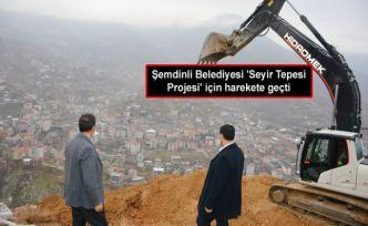 Şemdinli Belediyesi 'Seyir Tepesi Projesi' için harekete geçti