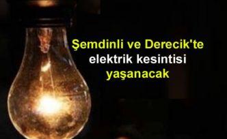 Şemdinli ve Derecik'te elektrik kesintisi yaşanacak