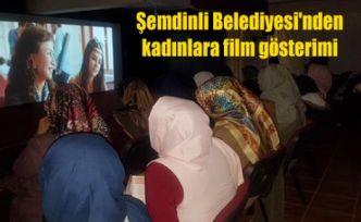 Şemdinli Belediyesi'nden kadınlara film gösterimi