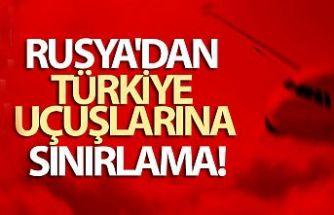 Rusya'dan Türkiye'ye olan uçuşlara kısıtlama