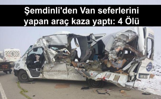 Şemdinli'den Van seferlerini yapan araç kaza yaptı: 4 Ölü